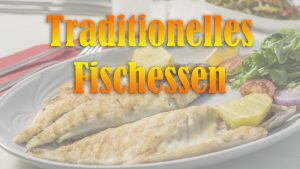 Traditionelles Fischessen am Karfreitag